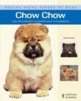 CHOW CHOW: NUEVAS GUIAS PERROS DE RAZA - 9788425517730 - SAMUEL DRAPER