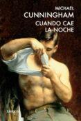 CUANDO CAE LA NOCHE - 9788426418630 - MICHAEL CUNNINGHAM