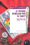 el futuro revelado por el tarot-franca feslikenian-maristella picollo-9788431538330