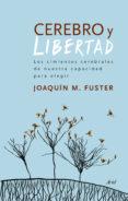 CEREBRO Y LIBERTAD - 9788434417830 - JOAQUIN M. FUSTER