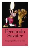 LAS PREGUNTAS DE LA VIDA - 9788434453630 - FERNANDO SAVATER