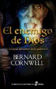 CRÓNICAS DEL SEÑOR DE LA GUERRA II: EL ENEMIGO DE DIOS - 9788435062930 - BERNARD CORNWELL