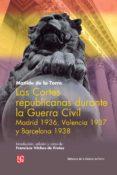 LAS CORTES REPUBLICANAS DURANTE LA GUERRA CIVIL - 9788437507330 - MATILDE DE LA TORRE