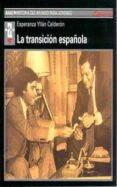 LA TRANSICION ESPAÑOLA - 9788446008330 - ESPERANZA YLLAN CALDERON