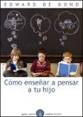 COMO ENSEÑAR A PENSAR A TU HIJO - 9788449324130 - EDWARD DE BONO