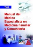 MANUAL DEL MEDICO ESPECIALISTA EN MEDICINA FAMILIAR Y COMUNITARIA .TEST - 9788466570930 - VV.AA.