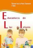 EDUCADOR/A DE LLAR D INFANTS DE LA GENERALITAT DE CATALUNYA TEMARI DE LA PART GENERAL I TEST - 9788467625530 - VV.AA.