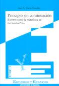 PRINCIPIO SIN CONTINUACION ESCRITOS SOBRE LA METAFISICA DE LEONAR DO POLO - 9788474966930 - JUAN A. GARCIA GONZALEZ