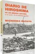 diario de hiroshima de un medico japones (6 de agosto-30 de septi embre de 1945)-michihiko hachiya-9788475067230