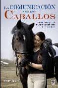 LA COMUNICACION CON LOS CABALLOS: COMO CONSEGUIR EL MAYOR ENTENDI MIENTO CON TU CABALLO - 9788479027230 - HENRY BLAKE