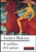 A ORILLAS DEL AMOR - 9788481093230 - ANDREI MAKINE