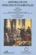 HISTORIA DE LOS DERECHOS FUNDAMENTALES (TOMO II): SIGLO XVIII (VO L. I) EL CONTEXTO SOCIAL Y CULTURAL DE LOS DERECHOS. LOS RASGOS GENERALES DE LA EVOLUCION - 9788481557930 - VV.AA.