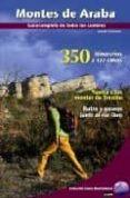 MONTES DE ARABA. GUIA COMPLETA DE TODAS LAS CUMBRES. 350 ITINERAR IOS A 127 CIMAS - 9788482163130 - JOSEAN GIL GARCIA