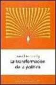 LA TRANSFORMACION DE LA POLITICA - 9788483074930 - DANIEL INNERARITY