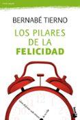 LOS PILARES DE LA FELICIDAD - 9788484608530 - BERNABE TIERNO
