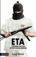 ETA, HISTORIA POLITICA DE UNA LUCHA ARMADA 1 - 9788486597030 - LUIGI BRUNI