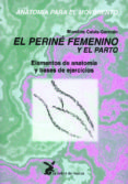 ANATOMIA PARA EL MOVIMIENTO: EL PERINE FEMENINO Y EL PARTO: ELEME NTOS DE ANATOMIA Y BASES DE EJERCICIOS - 9788487403330 - BLANDINE CALAIS-GERMAIN