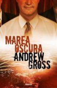 MAREA OSCURA - 9788489367630 - ANDREW GROSS