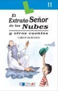 EL EXTRAÑO SEÑOR DE LAS NUBES Y OTROS CUENTOS - 9788489655430 - CARLOS MURCIANO GONZALEZ