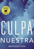 culpa nuestra (culpables 3) (ebook)-mercedes ron-9788490439630