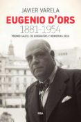EUGENIO D ORS (1881-1954) - 9788490568330 - JAVIER VARELA