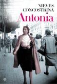 ANTONIA - 9788490605530 - NIEVES CONCOSTRINA