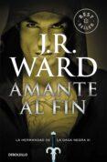 AMANTE AL FIN (LA HERMANDAD DE LA DAGA NEGRA XI) - 9788490629130 - J.R. WARD