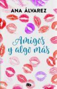 AMIGOS Y ALGO MAS (SERIE AMIGOS 3) - 9788490706930 - ANA ALVAREZ