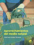 APROVECHAMIENTOS DEL MEDIO NATURAL - 9788490774830 - VV.AA.