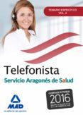 TELEFONISTAS DEL SERVICIO ARAGONÉS DE SALUD. TEMARIO ESPECÍFICO VOLUMEN 2 - 9788490937730 - VV.AA.