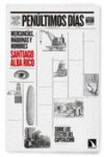 PENULTIMOS DIAS: MERCANCIAS, MAQUINAS, HOMBRES - 9788490971130 - SANTIAGO ALBA RICO