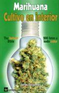 MARIHUANA: CULTIVO EN INTERIOR (2ª ED.) - 9788493102630 - JORGE CERVANTES