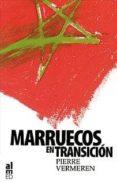 MARRUECOS EN TRANSICION - 9788493119430 - PIERRE VERMEREN