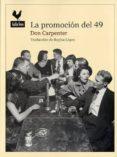 LA PROMOCIÓN DEL 49 - 9788494108730 - DON CARPENTER
