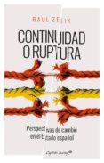CONTINUIDAD O RUPTURA: PERSPECTIVAS DE CAMBIO EN EL ESTADO ESPAÑOL - 9788494548130 - RAUL ZELIK
