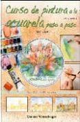 CURSO DE PINTURA A LA ACUARELA PASO A PASO (LIBRO+DVD) - 9788496777330 - THOMAS WEISENBERGER