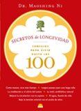SECRETOS DE LONGEVIDAD: CONSEJOS PARA VIVIR HASTA LOS 100 - 9788497542630 - MAOSHING NI