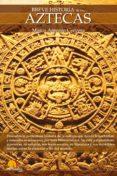 breve historia de los aztecas (ebook)-marco cervera-9788497635530