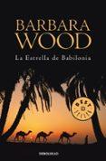 LA ESTRELLA DE BABILONIA - 9788497936330 - BARBARA WOOD