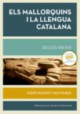 ELS MALLORQUINS I LA LLENGUA CATALANA. SEGLES XIII-XXI - 9788498839630 - JOSEP MASSOT I MUNTANER