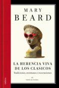 LA HERENCIA VIVA DE LOS CLÁSICOS (EBOOK) - 9788498926330 - MARY BEARD