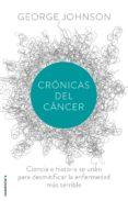 CRONICAS DEL CANCER - 9788499187730 - GEORGE JOHNSON