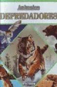 ANIMALES DEPREDADORES - 9789583025730 - ADA SPADA