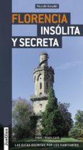 FLORENCIA INSOLITA Y SECRETA 2012 (REF.91437) (GUIAS JONGLEZ) - 9782361950040 - VV.AA.