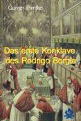 Descarga gratuita de ebooks en formato de texto. DAS ERSTE KONKLAVE DES RODRIGO BORGIA 9783966510240