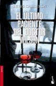 EL ULTIMO PACIENTE DEL DOCTOR WILSON (SERIE LOLA MACHOR 4) - 9788408003540 - REYES CALDERON