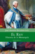EL REY: HISTORIA DE LA MONARQUIA.(VOL. 2) - 9788408080640 - JOSE ANTONIO ESCUDERO