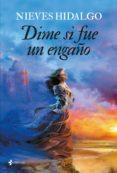 DIME SI FUE UN ENGAÑO (EBOOK) - 9788408143840 - NIEVES HIDALGO