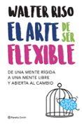 el arte de ser flexible-walter riso-9788408206040