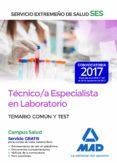 TECNICO/A ESPECIALISTA EN LABORATORIO DEL SERVICIO EXTREMEÑO DE SALUD (SES): TEMARIO COMUN Y TEST - 9788414210840 - VV.AA.